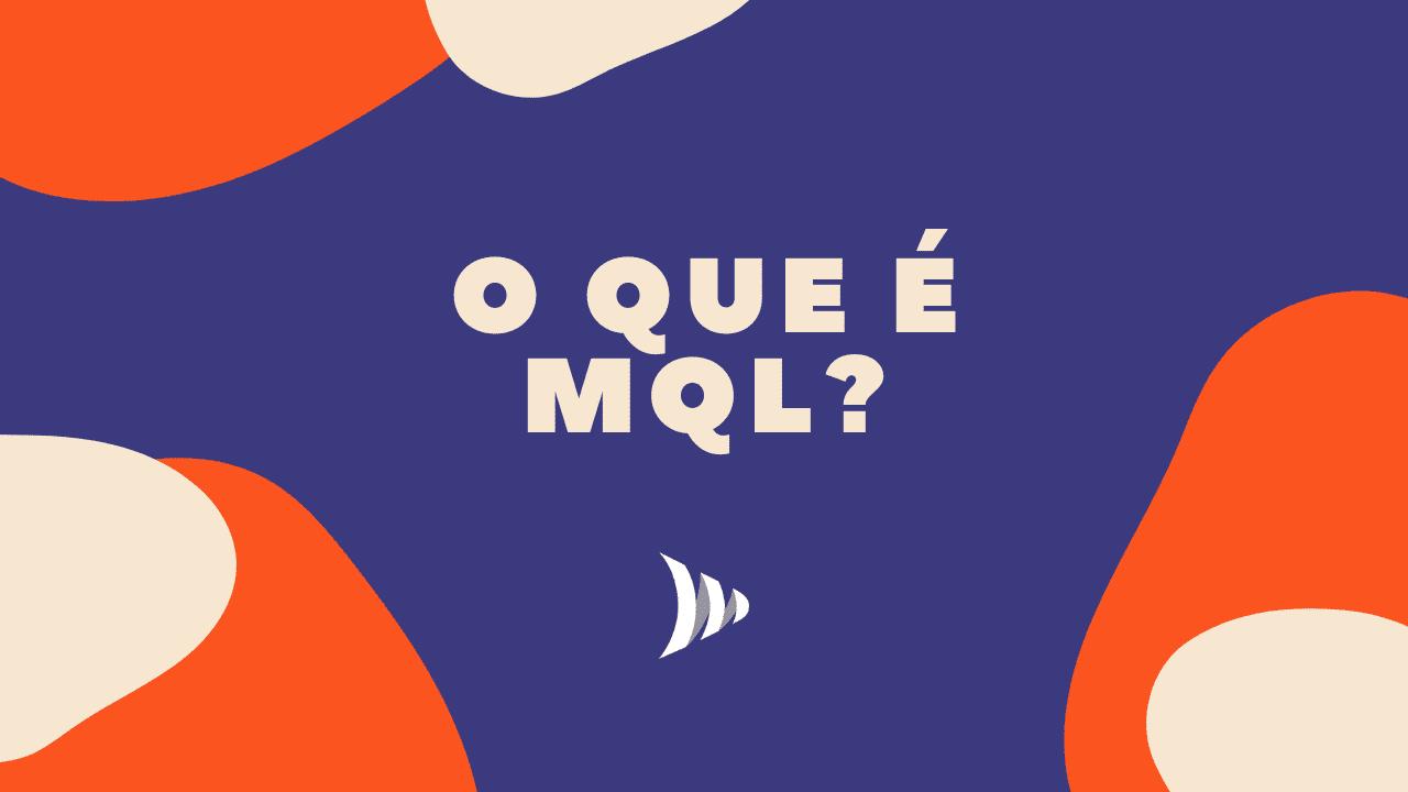 Lead: o que é mql?