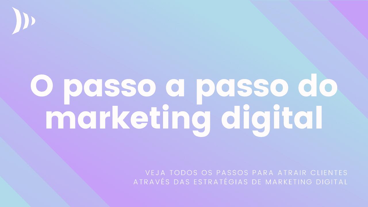 Passo a passo de como fazer marketing digital
