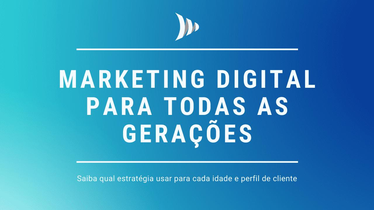 Marketing digital e gerações