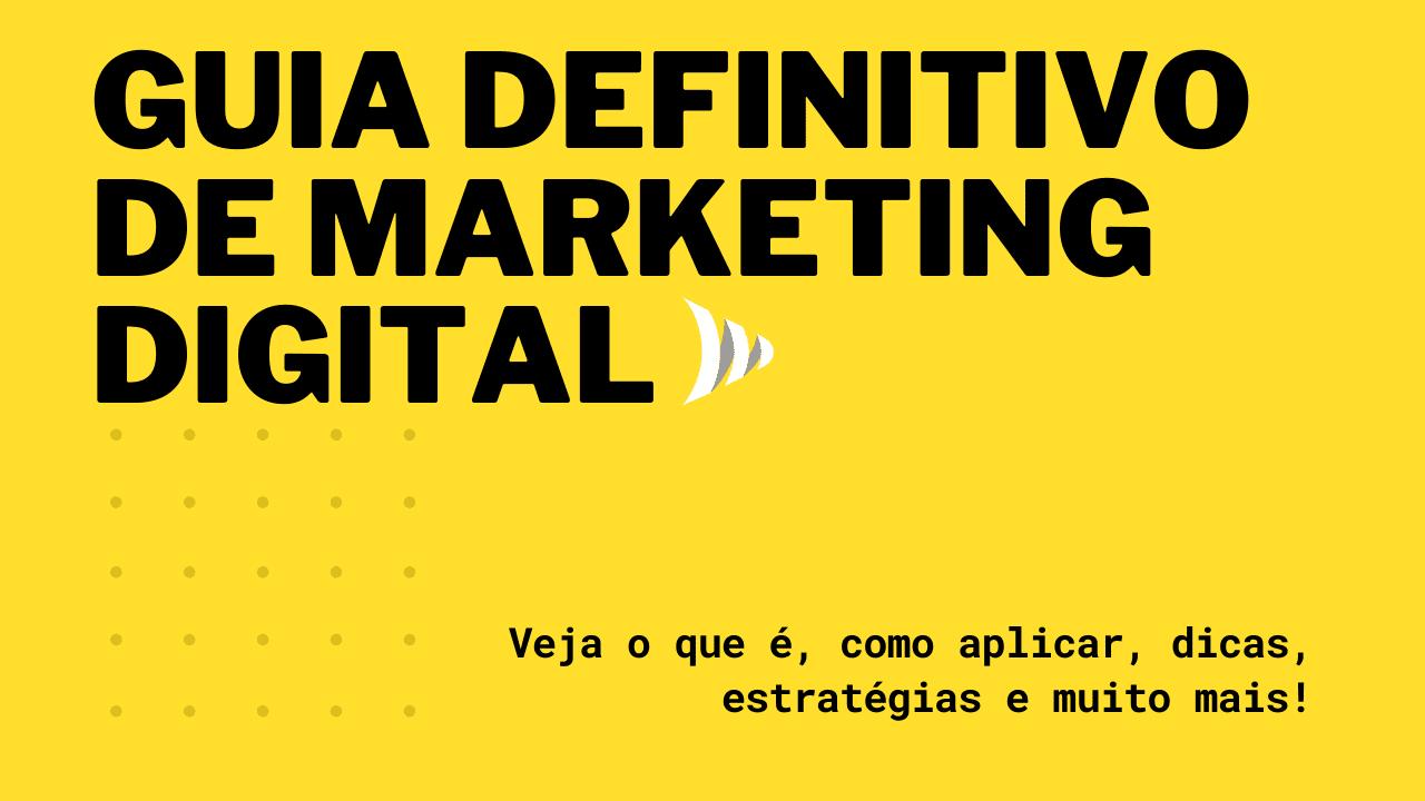 Guia definitivo sobre o que é marketing digital