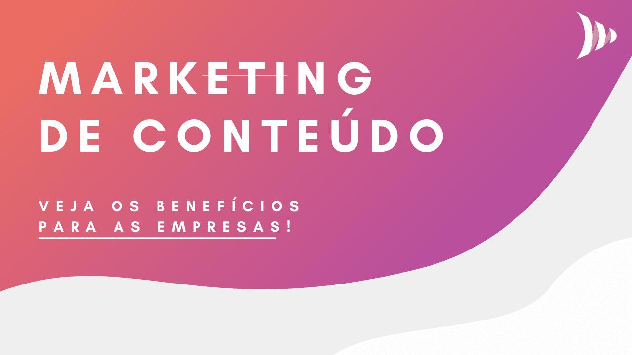 Benefícios do Marketing de Conteúdo