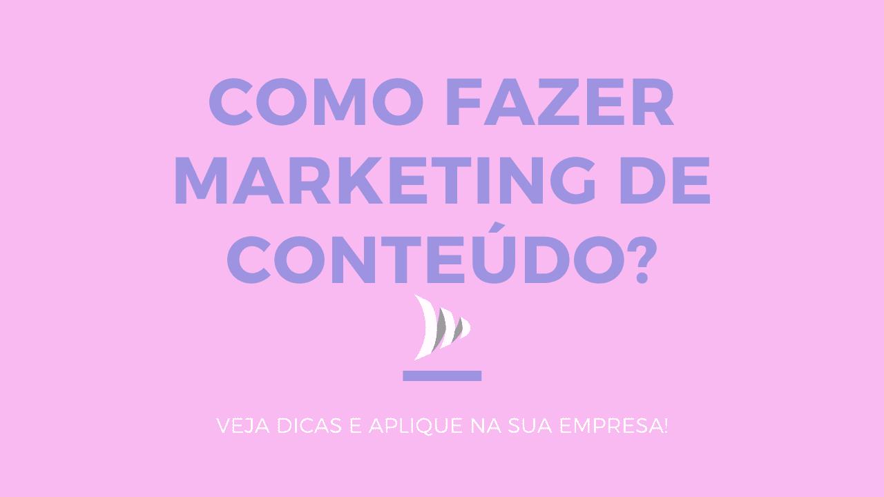 Como fazer marketing de conteúdo?