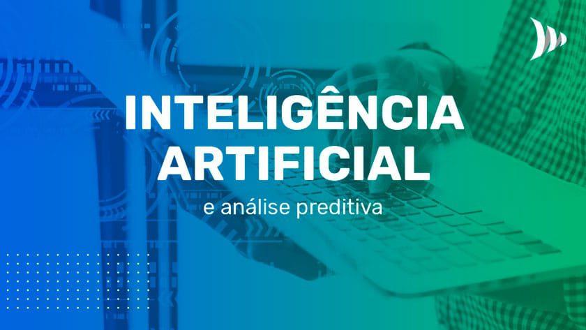 Inteligência Artificial e análise preditiva