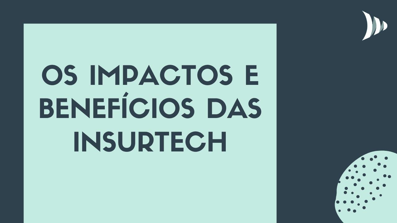 Insurtech: benefícios e aplicações