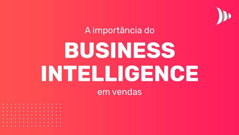Business Intelligence em vendas e BIMachine