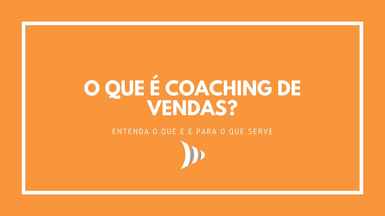 O que é coaching de vendas?