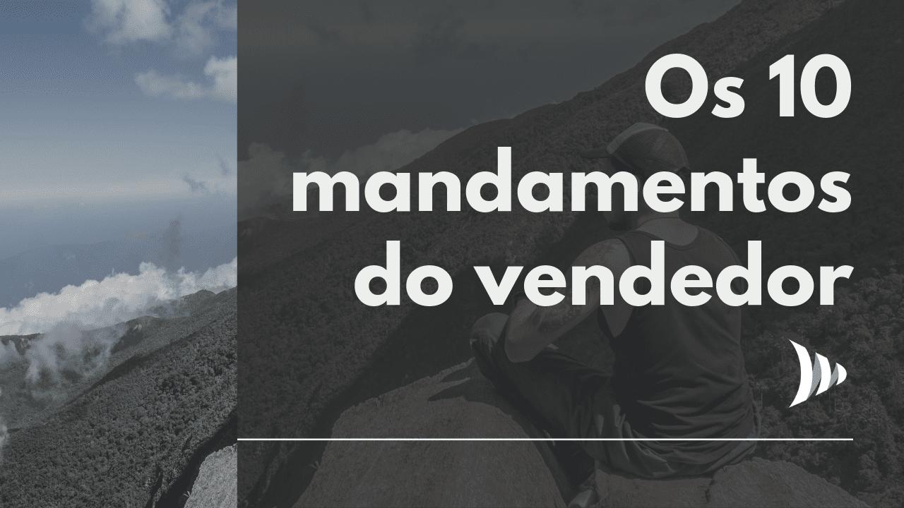 10 mandamentos do vendedor