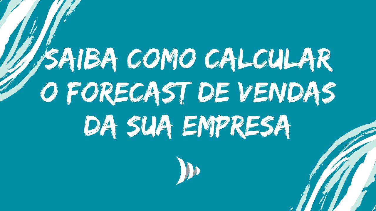Saiba como calcular forecast de vendas
