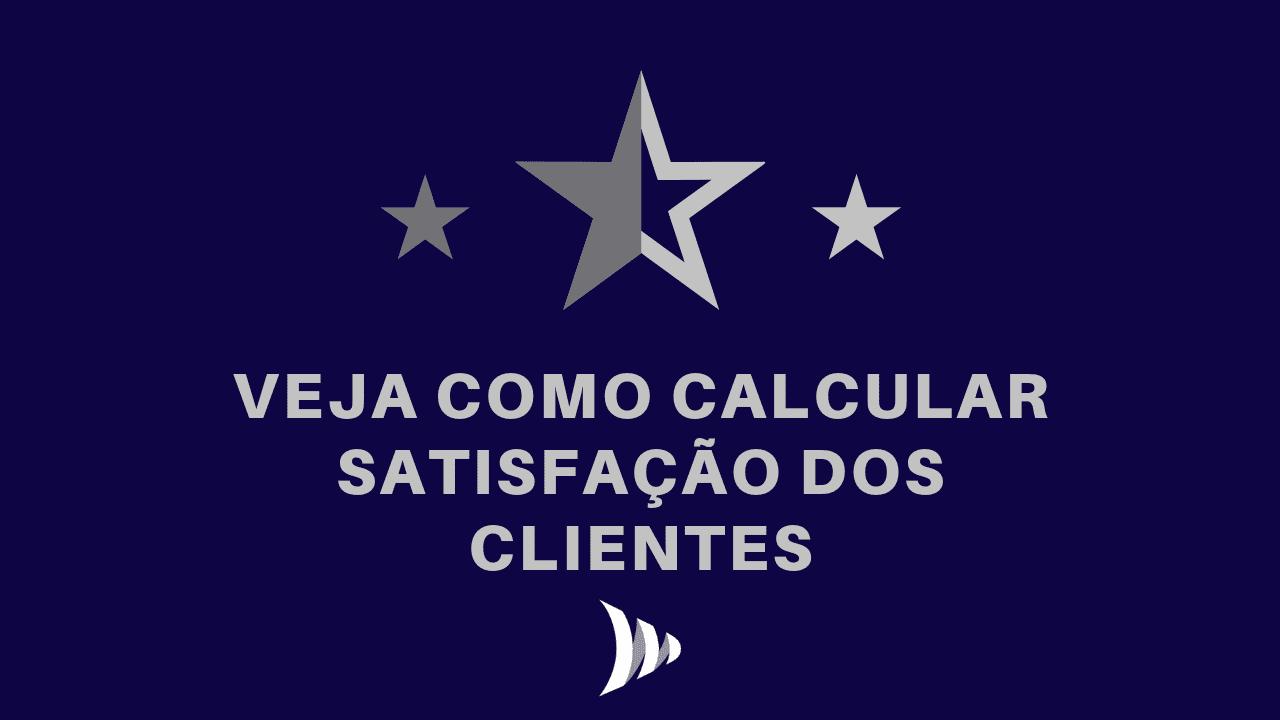 Como calcular satisfação dos clientes?