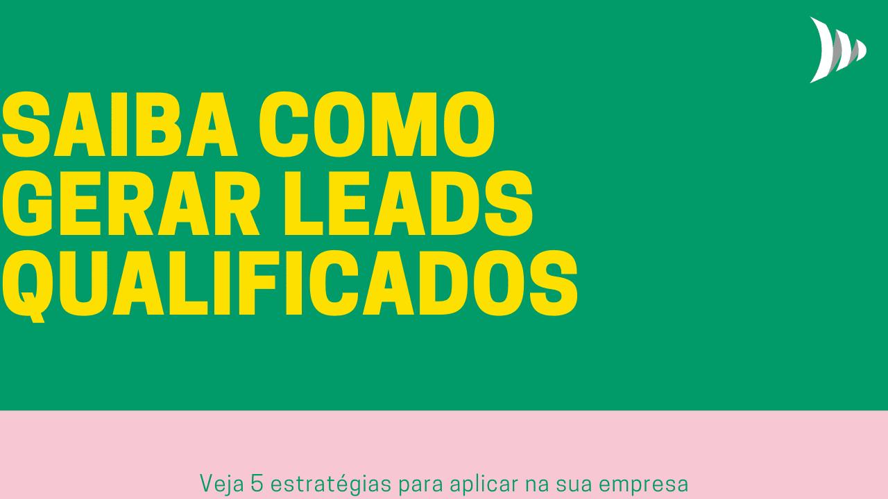 Como gerar leads qualificados