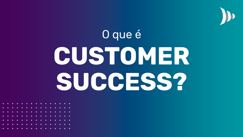O que é customer success
