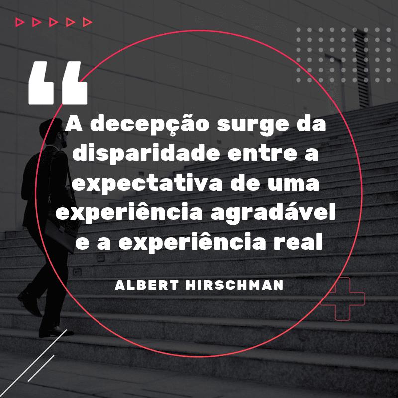 frases sábias: A decepção surge da disparidade entre a expectativa de uma experiência agradável e a experiência real