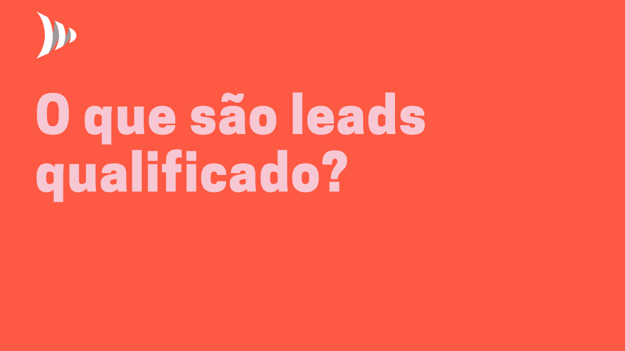 O que são leads qualificados?