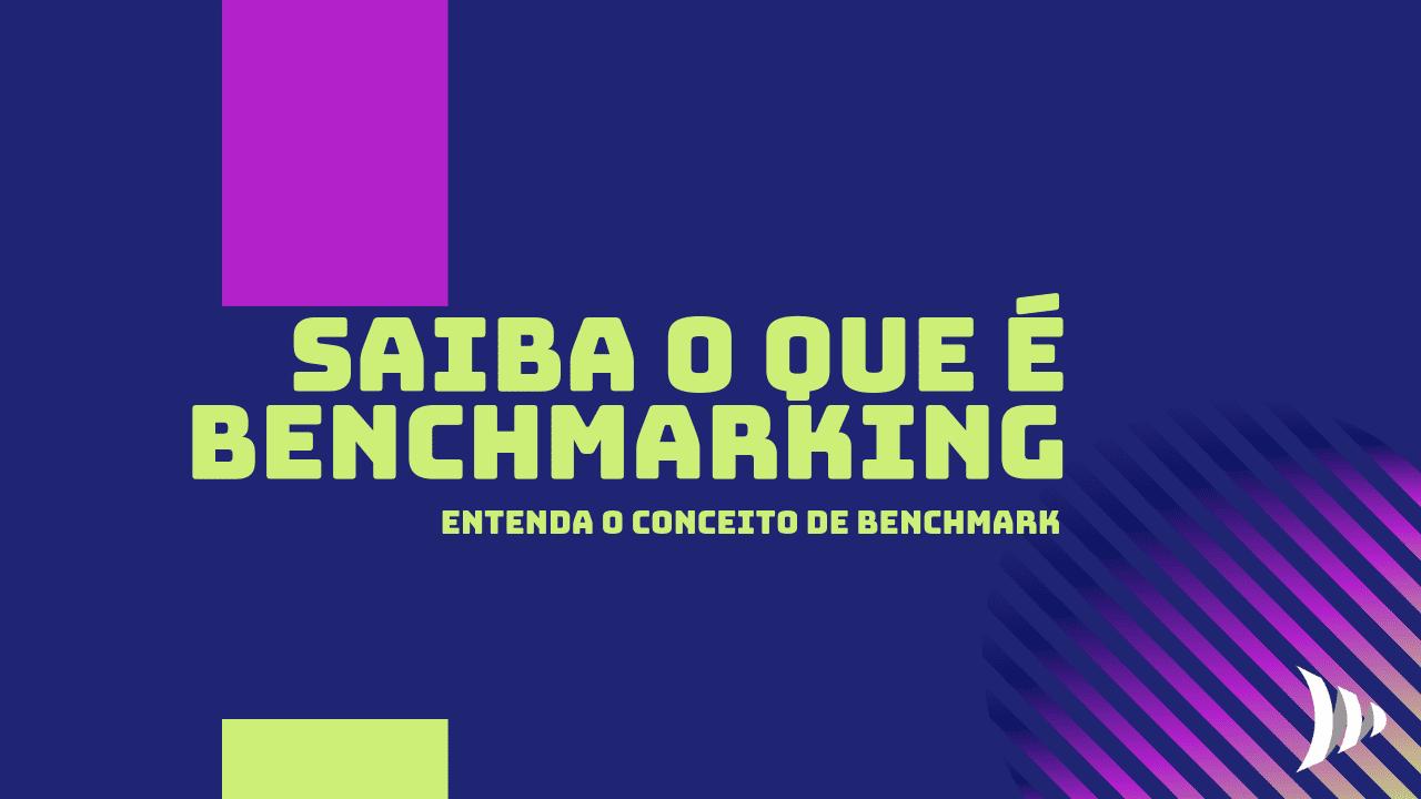 Benchmark: o que é benchmarking?
