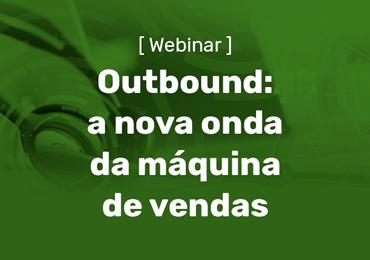 Outbound - A nova onda da máquina de vendas