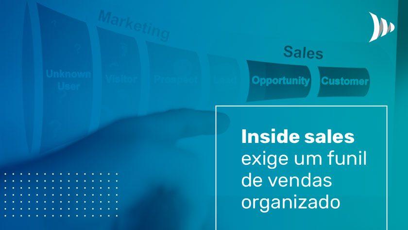 Inside sales exige funil de vendas organizado