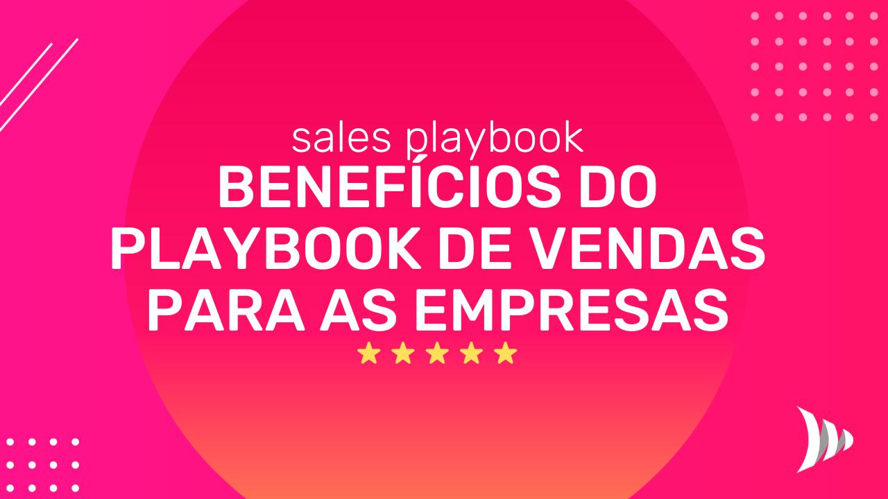 Sales playbook de vendas: quais os benefícios?