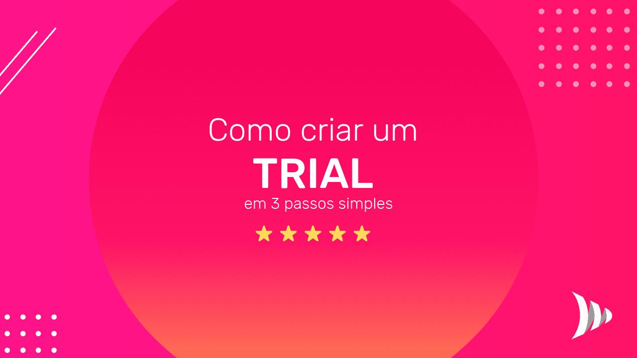 Como criar um trial gratuito?