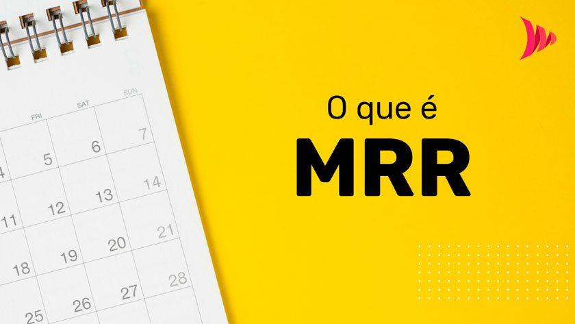 O que é MRR