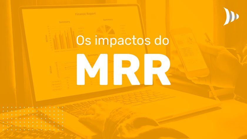 Impactos do MRR