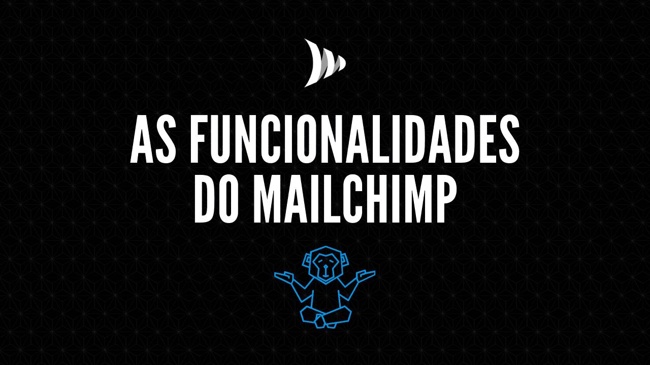 Funcionalidades do Mailchimp