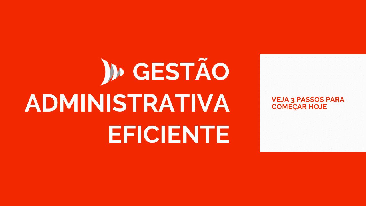 Gestão administrativa eficiente