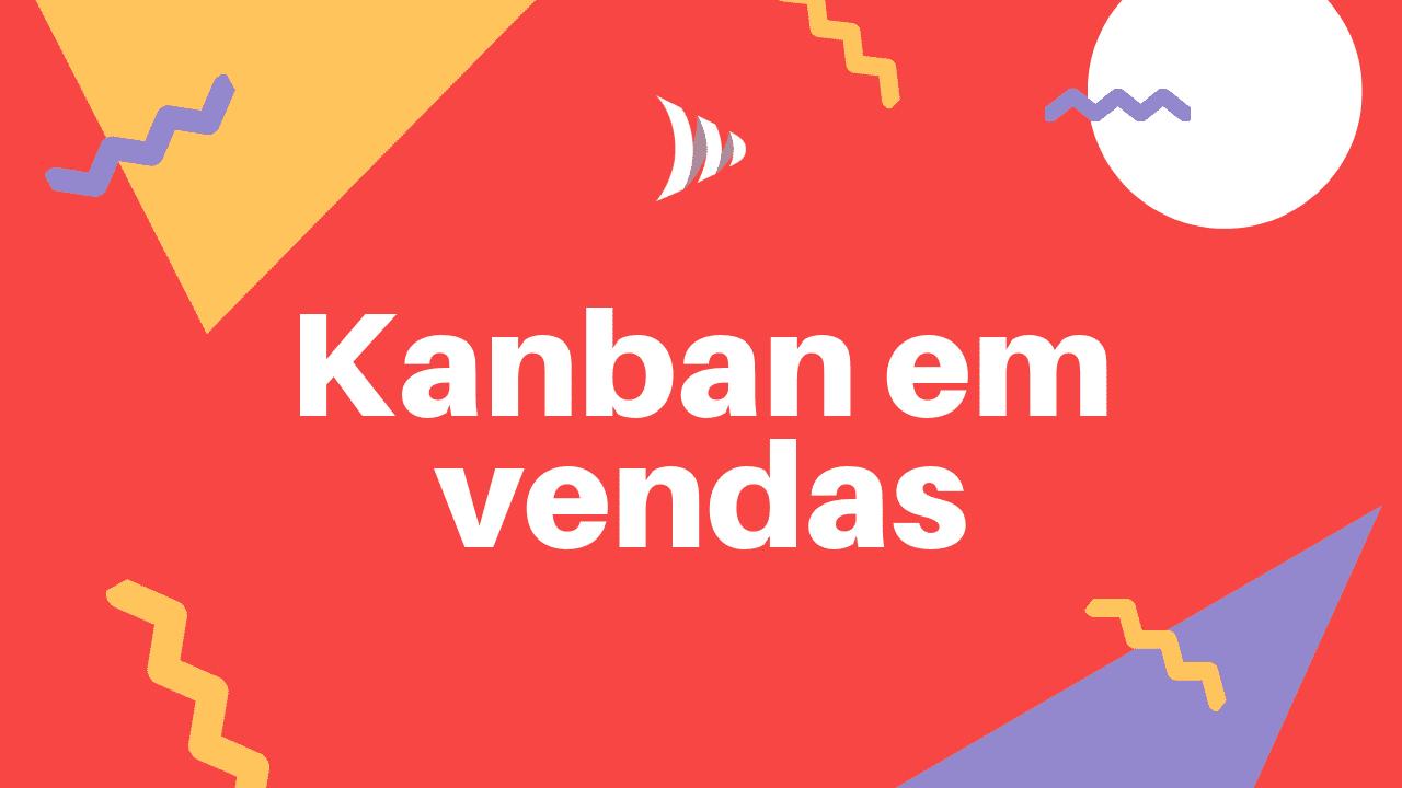 Kanban em vendas