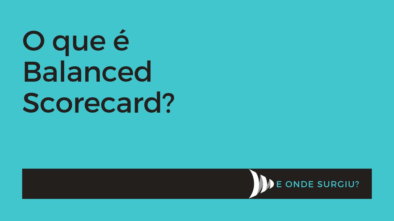 O que é Balanced Scorecard?