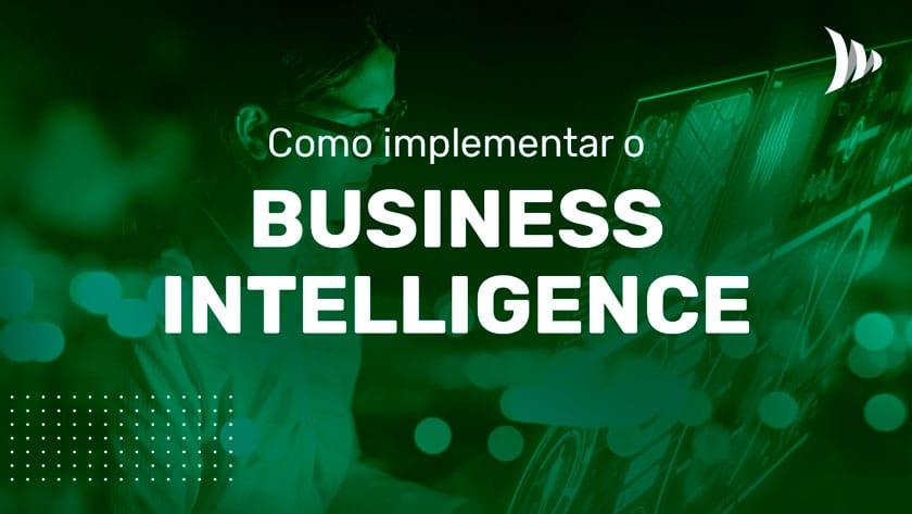 Como implementar business intelligence
