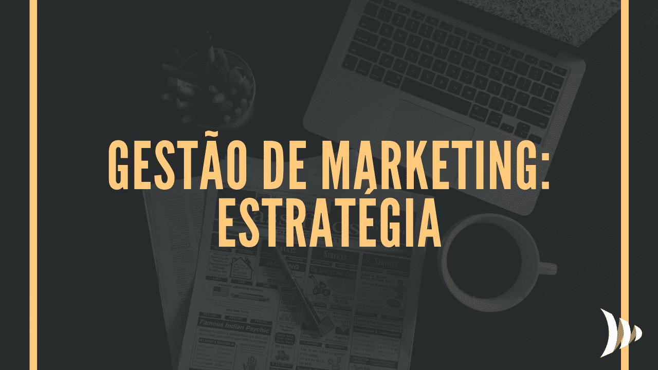 Gestão de marketing: estratégia