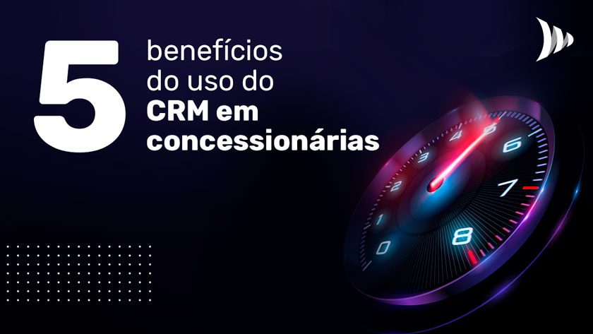 Benefícios do CRM para concessionárias