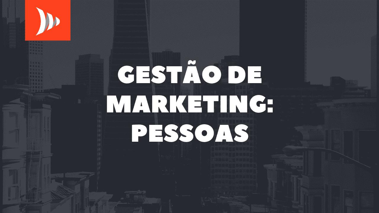 Gestão de marketing: pessoas