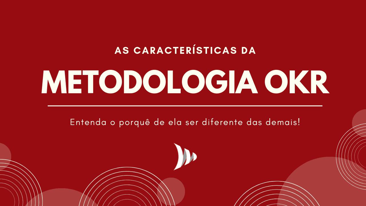 Características da metodologia OKR