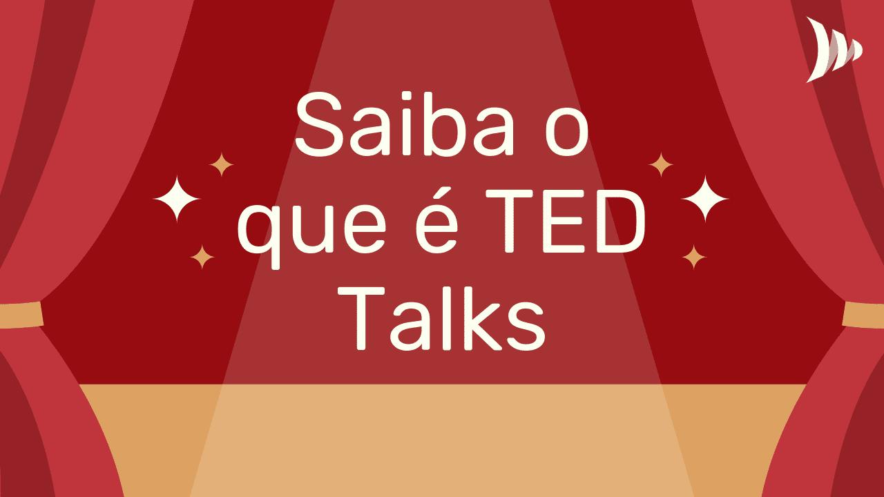 Veja o que é TED Talks