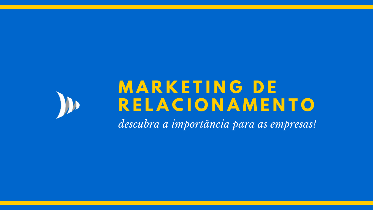 Marketing de relacionamento: benefícios e vantagens