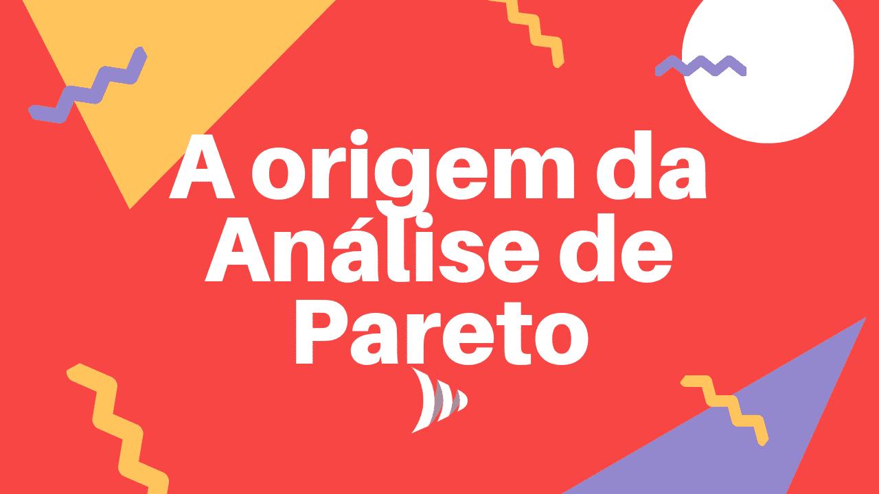 Diagrama de Pareto: origem da análise de Pareto