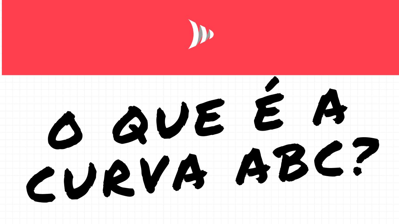 O que é curva ABC, Princípio de Pareto?