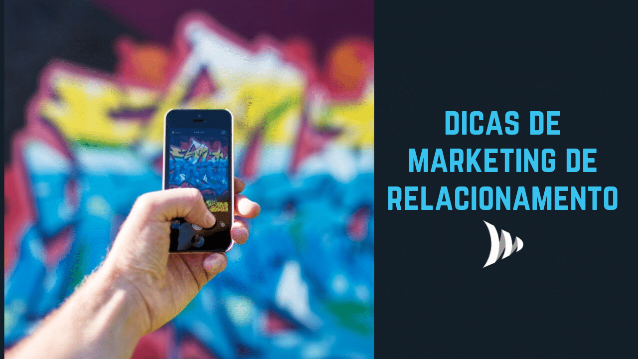 Dicas marketing de relacionamento: