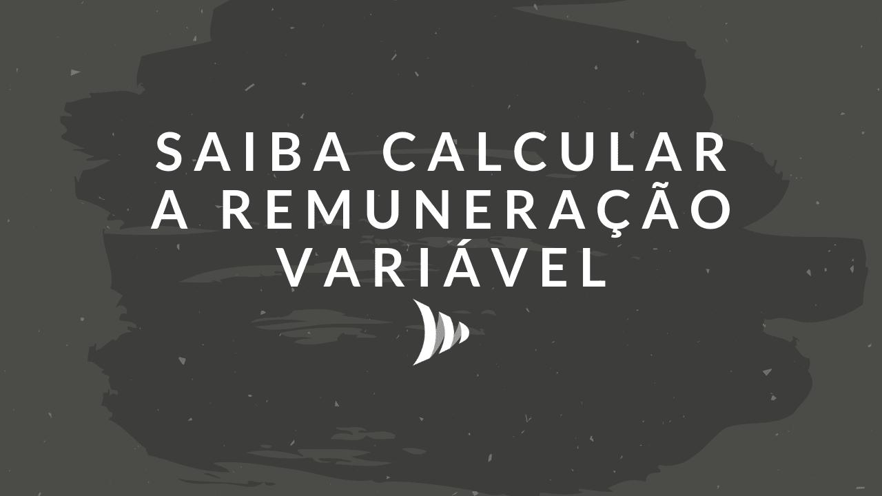 Como calcular a remuneração variável