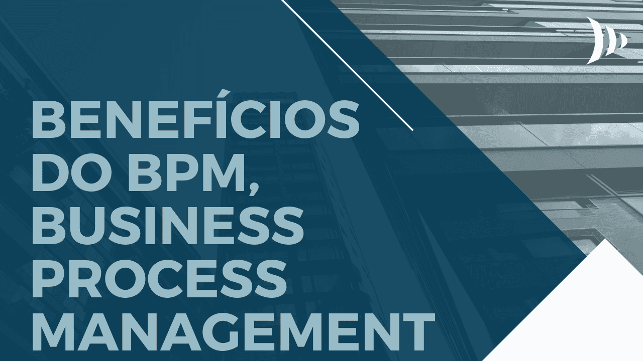 Vantagens do BPM, Business Process Management: