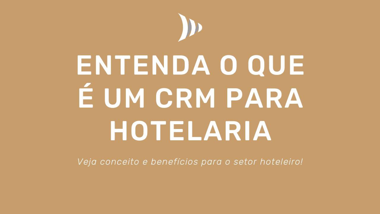 O que é CRM para hotelaria?