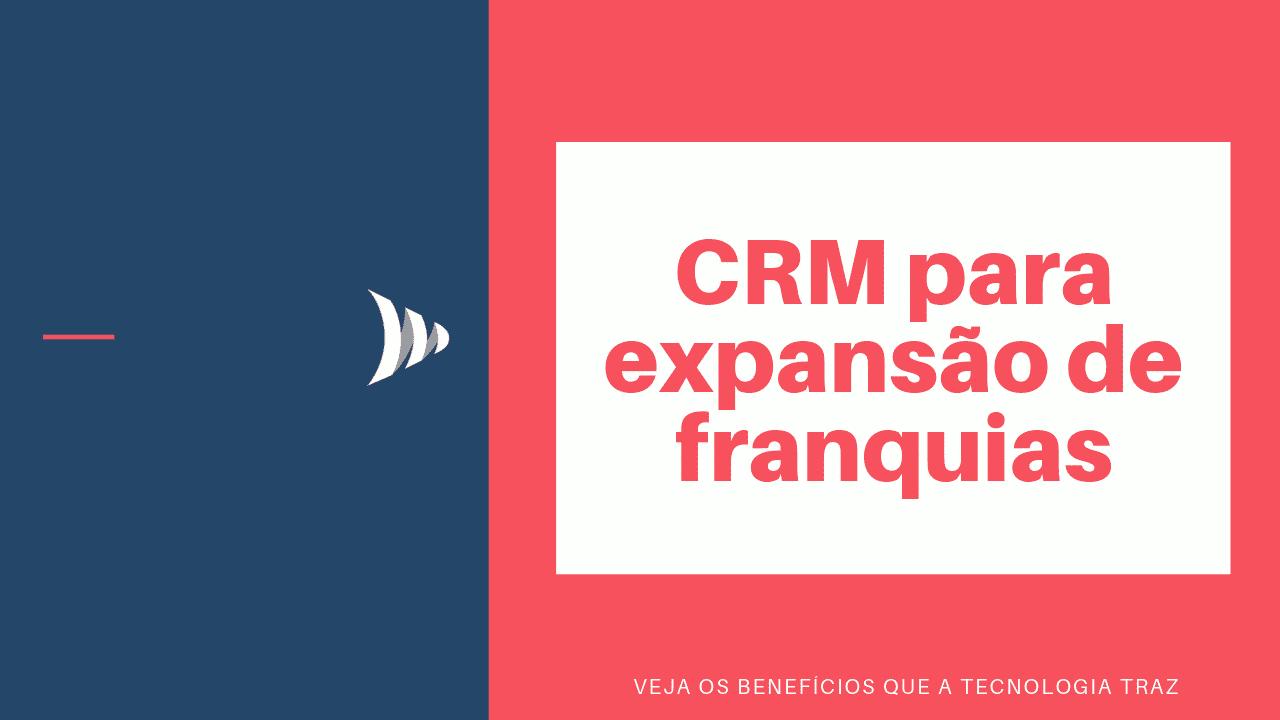 CRM para expansão de franquias