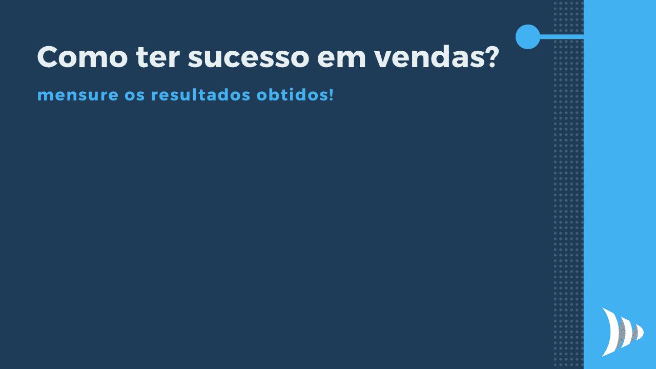 Como ter sucesso em vendas?