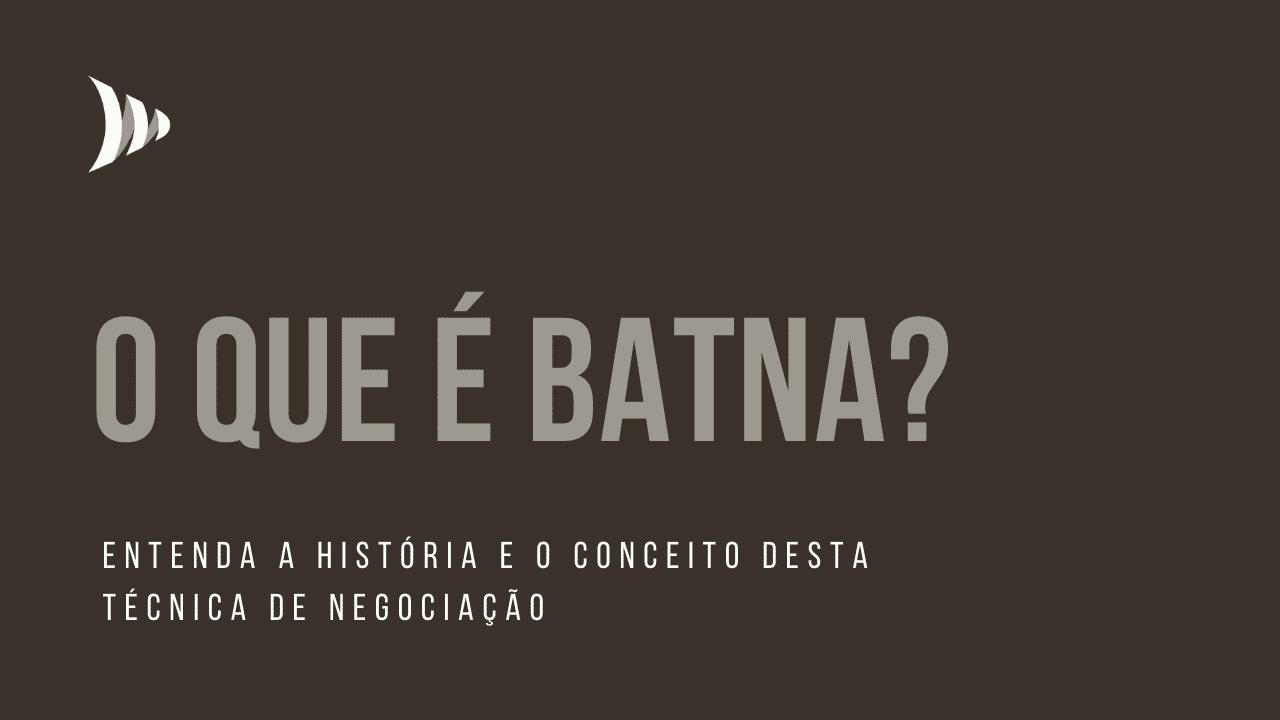 O que é BATNA, Best Alternative to a Negotiated Agreement?