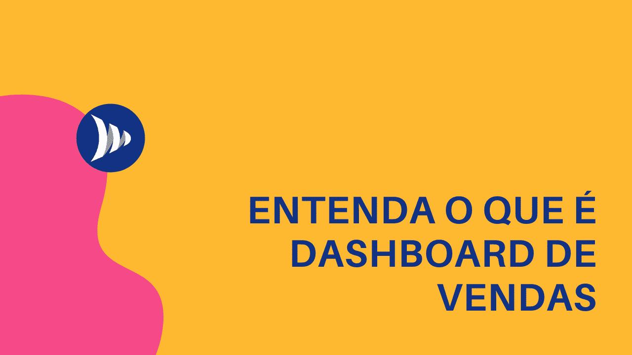 O que é Dashboard de vendas?