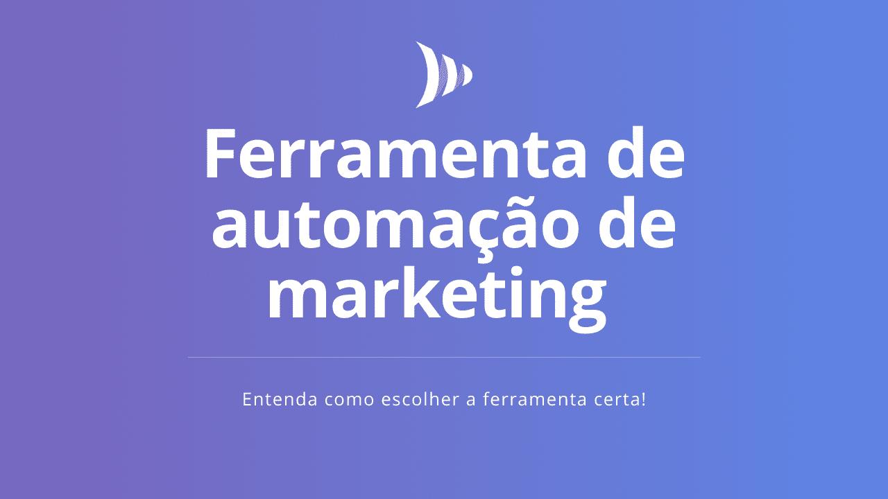Plataforma de automação de marketing qual a melhor