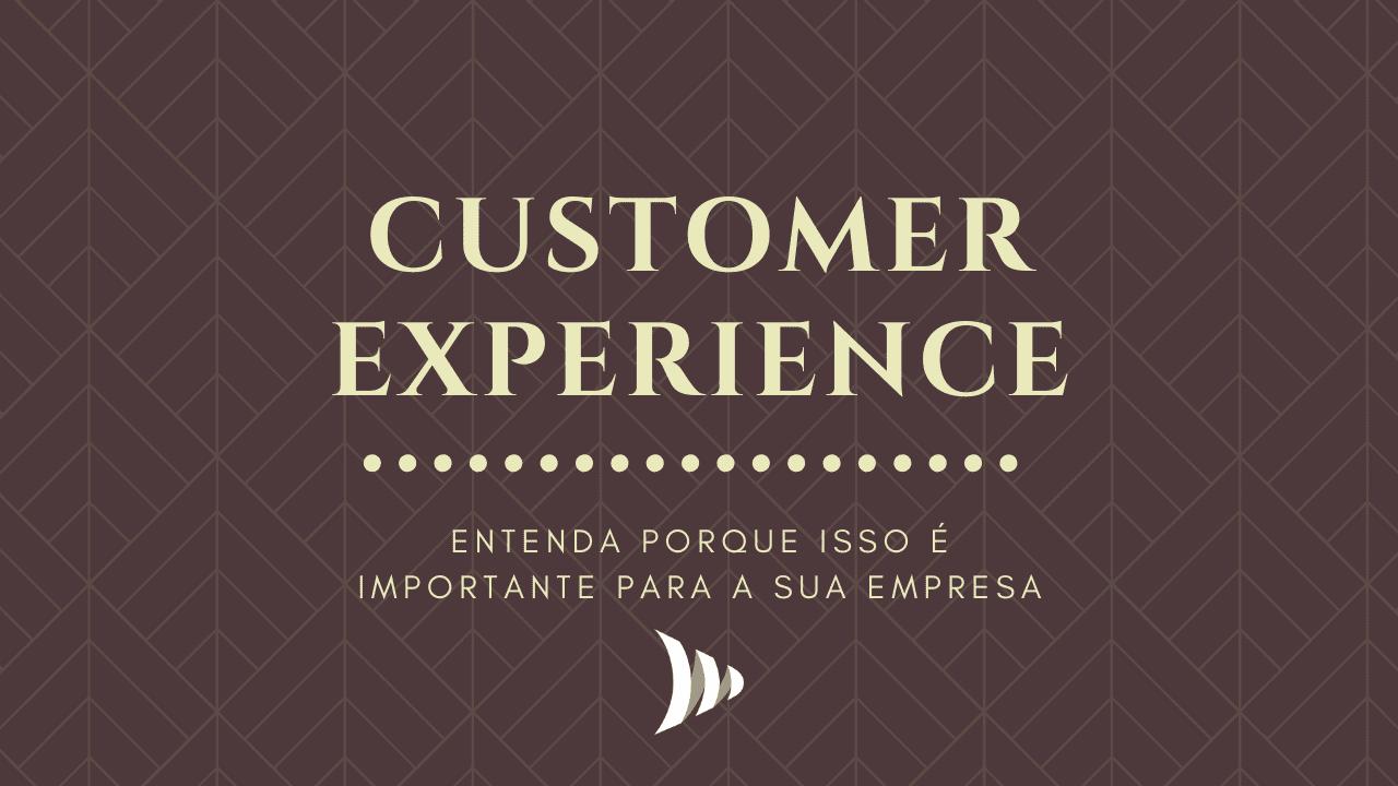 Customer Experience (CX): experiência do consumidor