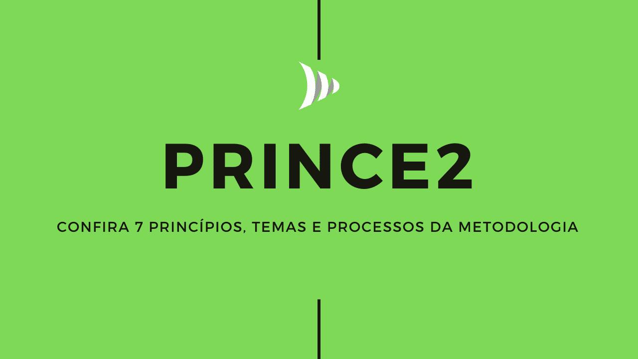 Princípios, temas e processos do Prince2