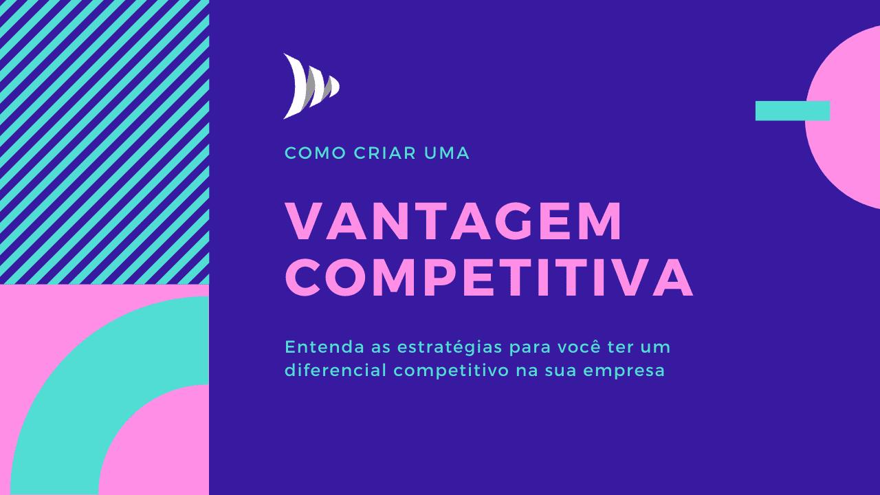 Diferencial competitivo: como ter e como criar vantagem competitiva?