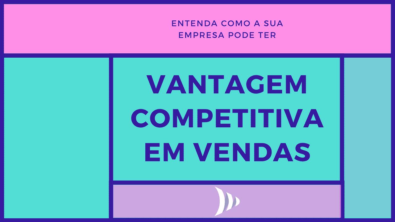 Diferencial competitivo: como criar vantagem competitiva em vendas?